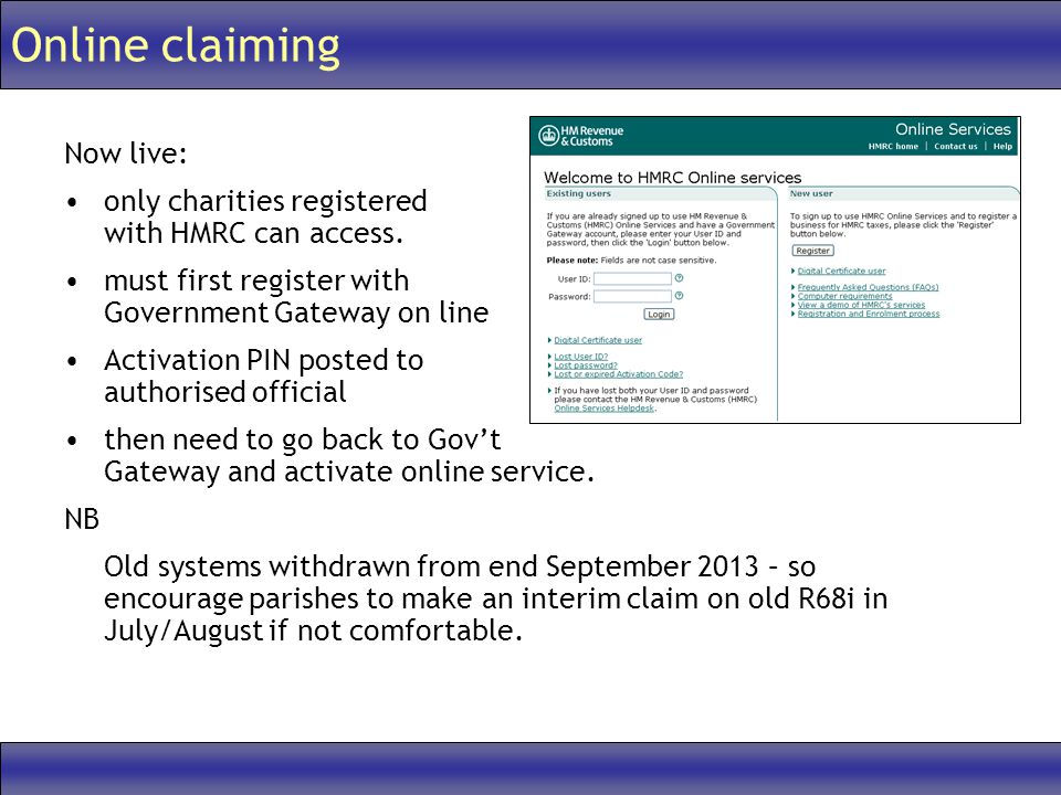 Online claiming Now live: only charities registered with HMRC can access.