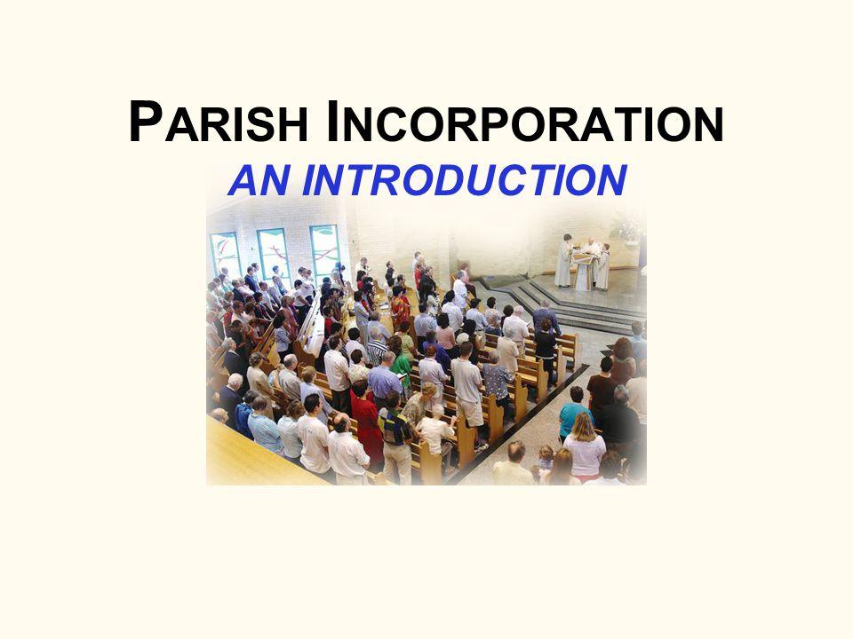 P ARISH I NCORPORATION AN INTRODUCTION
