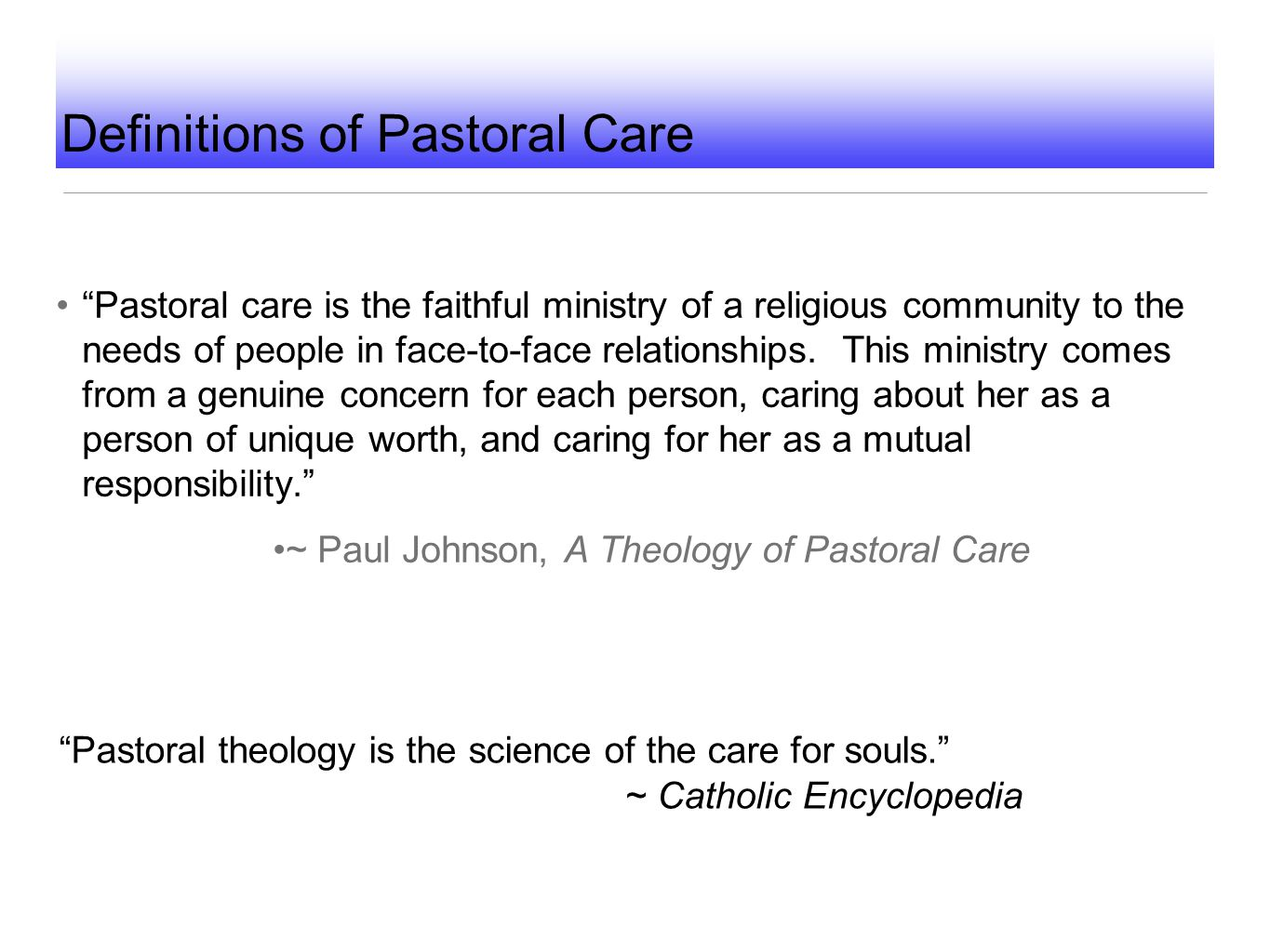 """Pastoral care is the faithful ministry of a religious community to the needs of people in face-to-face relationships. This ministry comes from a genu"
