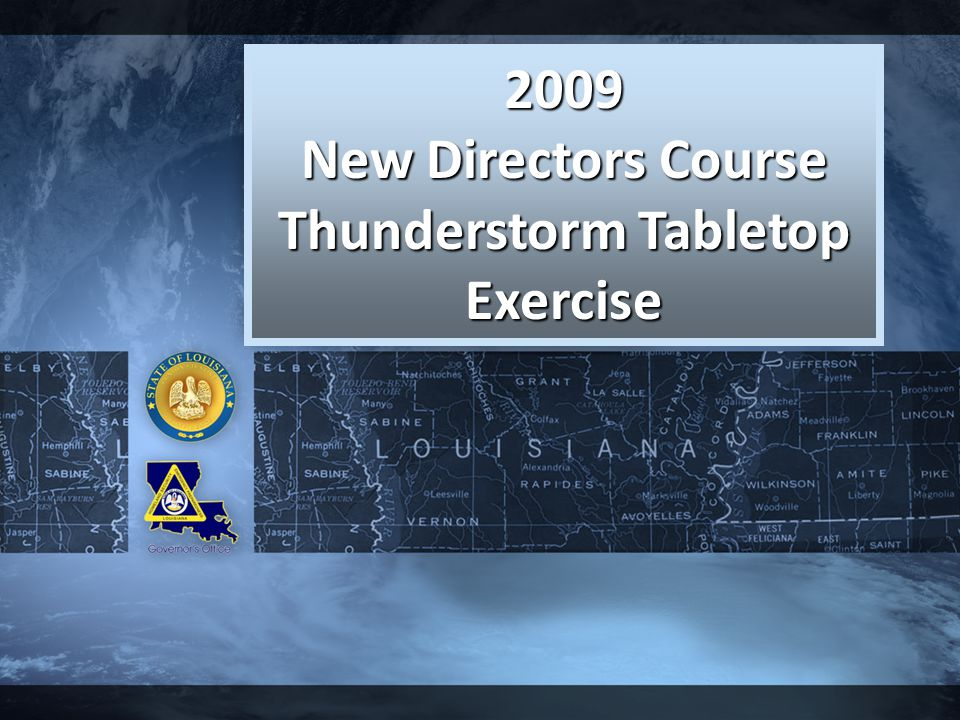 Click to edit Master title style Click to edit Master subtitle style 1 2009 New Directors Course Thunderstorm Tabletop Exercise