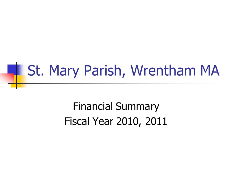 St. Mary Parish, Wrentham MA Financial Summary Fiscal Year 2010, 2011