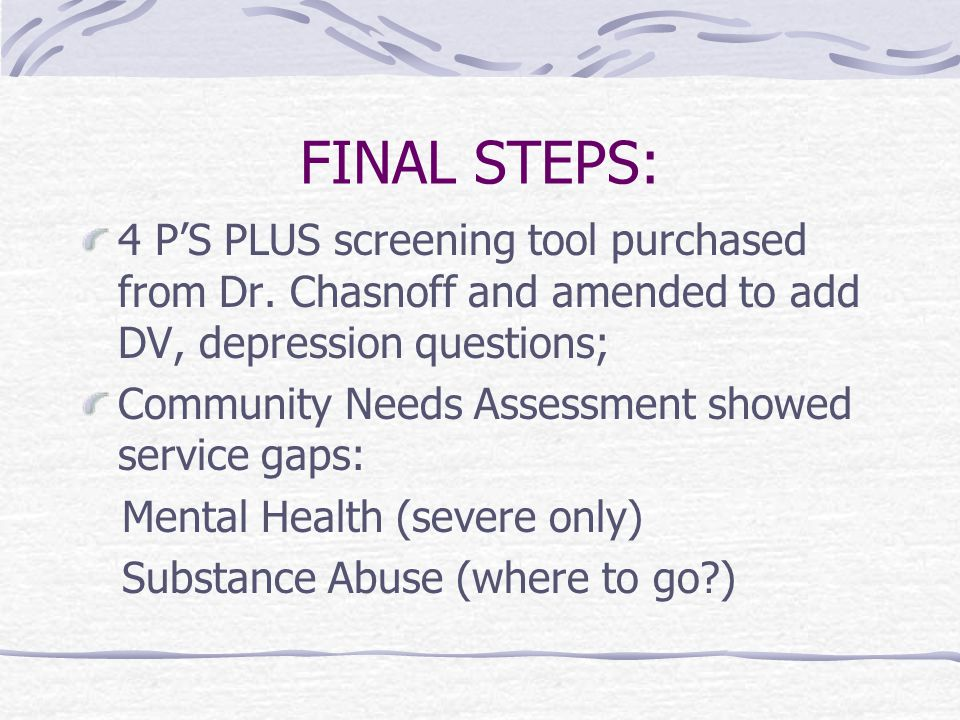 FINAL STEPS: 4 P'S PLUS screening tool purchased from Dr.