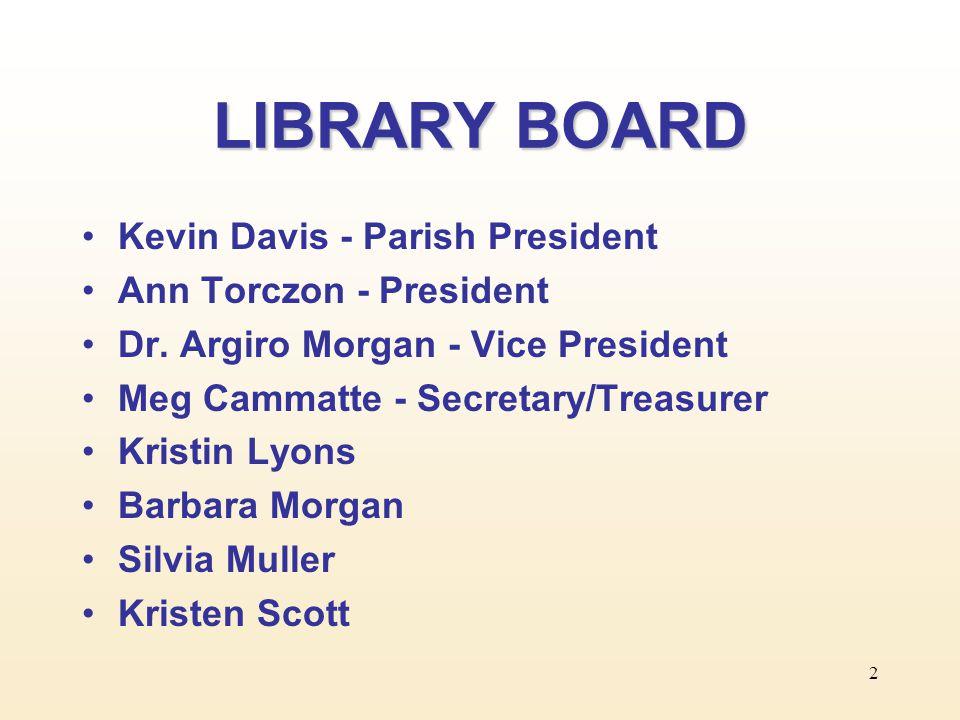 2 LIBRARY BOARD Kevin Davis - Parish President Ann Torczon - President Dr.