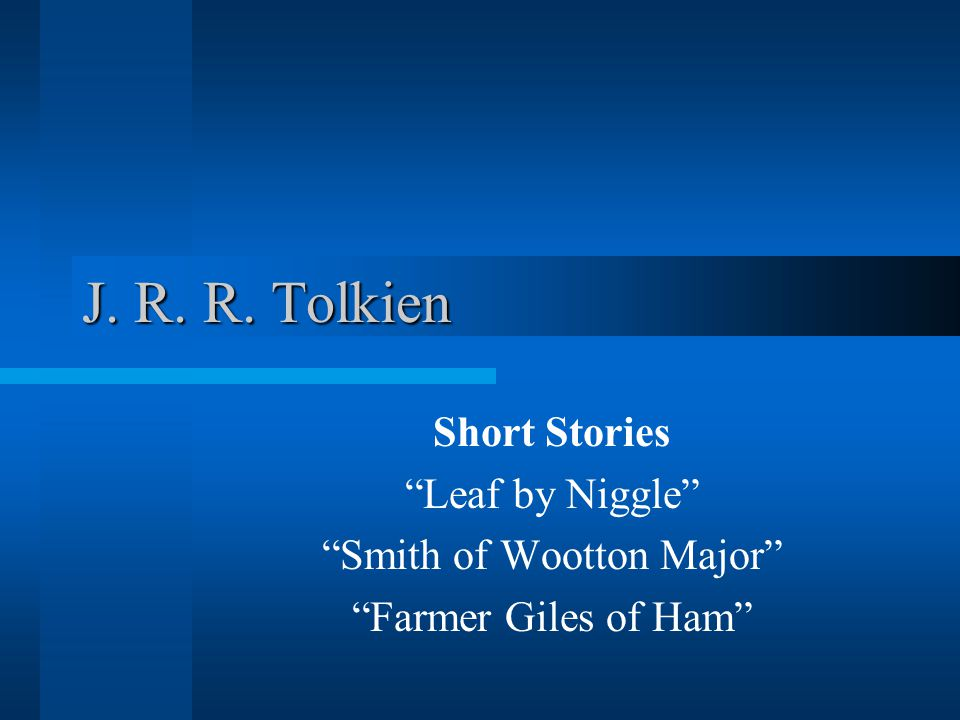 """J. R. R. Tolkien Short Stories """"Leaf by Niggle"""" """"Smith of Wootton Major"""" """"Farmer Giles of Ham"""""""
