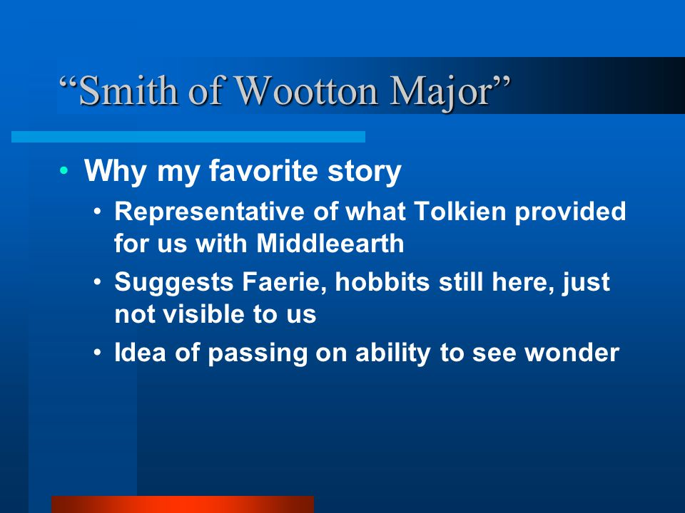 """""""Smith of Wootton Major"""" Why my favorite story Representative of what Tolkien provided for us with Middleearth Suggests Faerie, hobbits still here, ju"""
