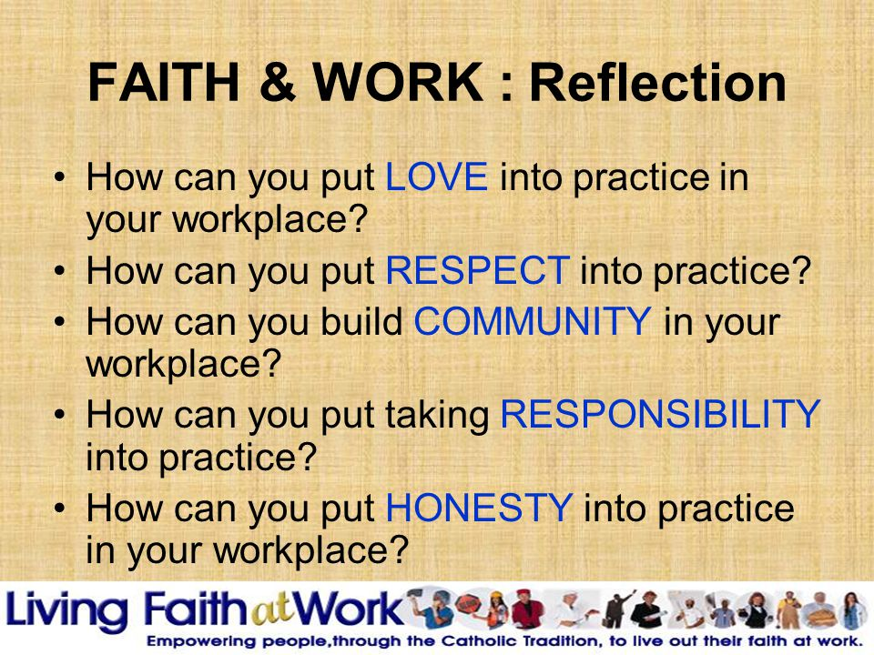 FAITH & WORK : Reflection How can you put LOVE into practice in your workplace.