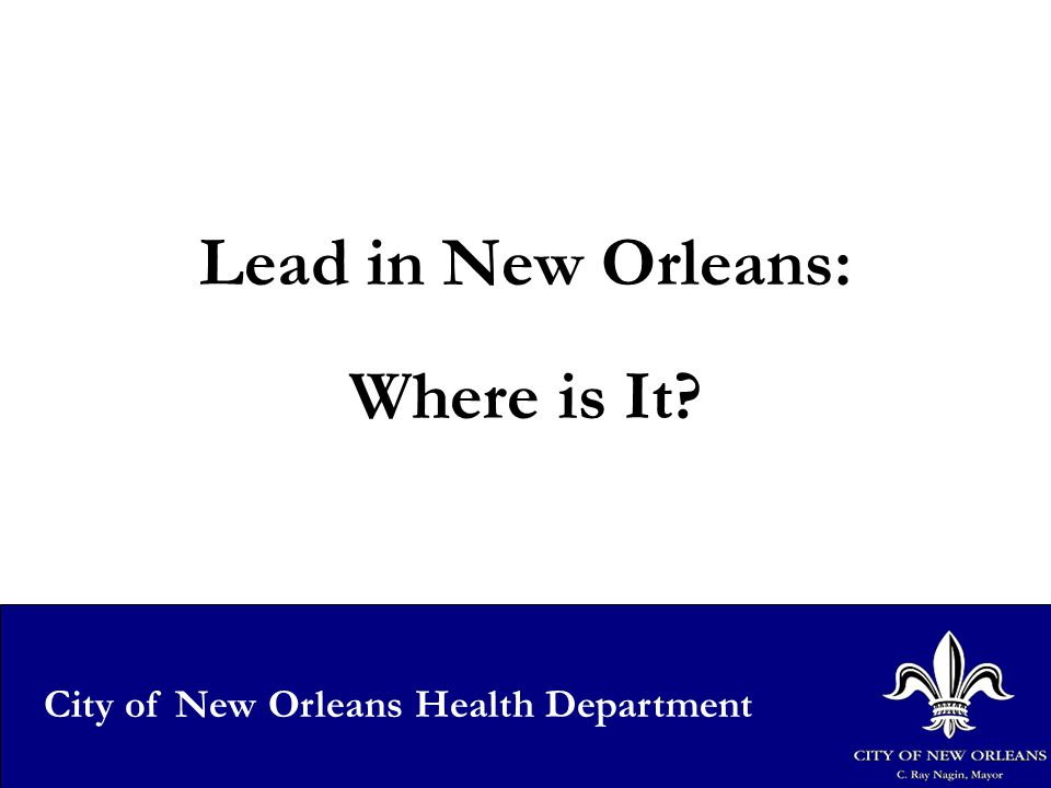 2 Lead in New Orleans: Where is It