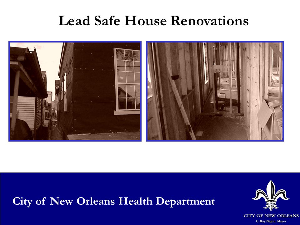 25 City of New Orleans Health Department Lead Safe House Renovations