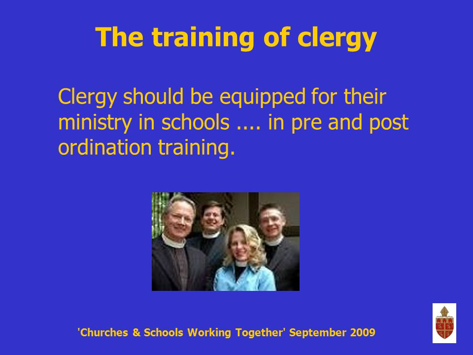 The training of clergy Clergy should be equipped for their ministry in schools....