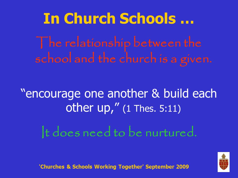 In Church Schools … The relationship between the school and the church is a given.