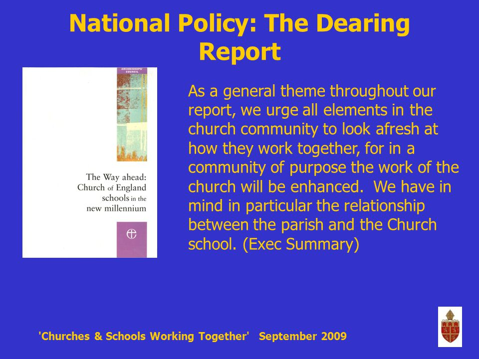 Churches & Schools Working Together September 2009 NATIONAL DIOCESAN DEANERY churchschool colleges