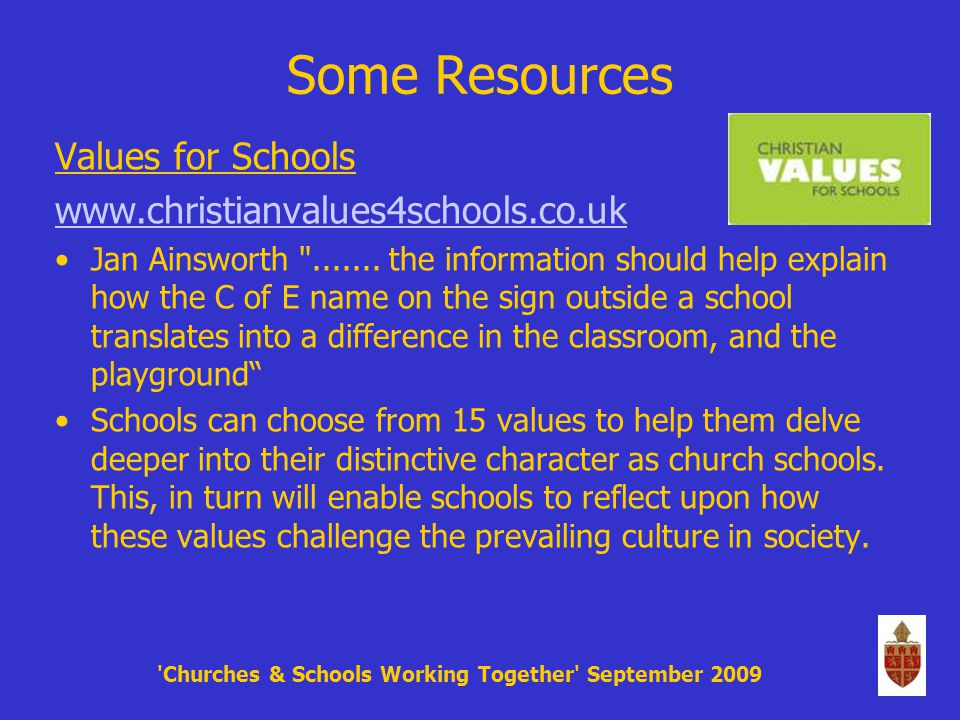 Some Resources Values for Schools www.christianvalues4schools.co.uk Jan Ainsworth .......