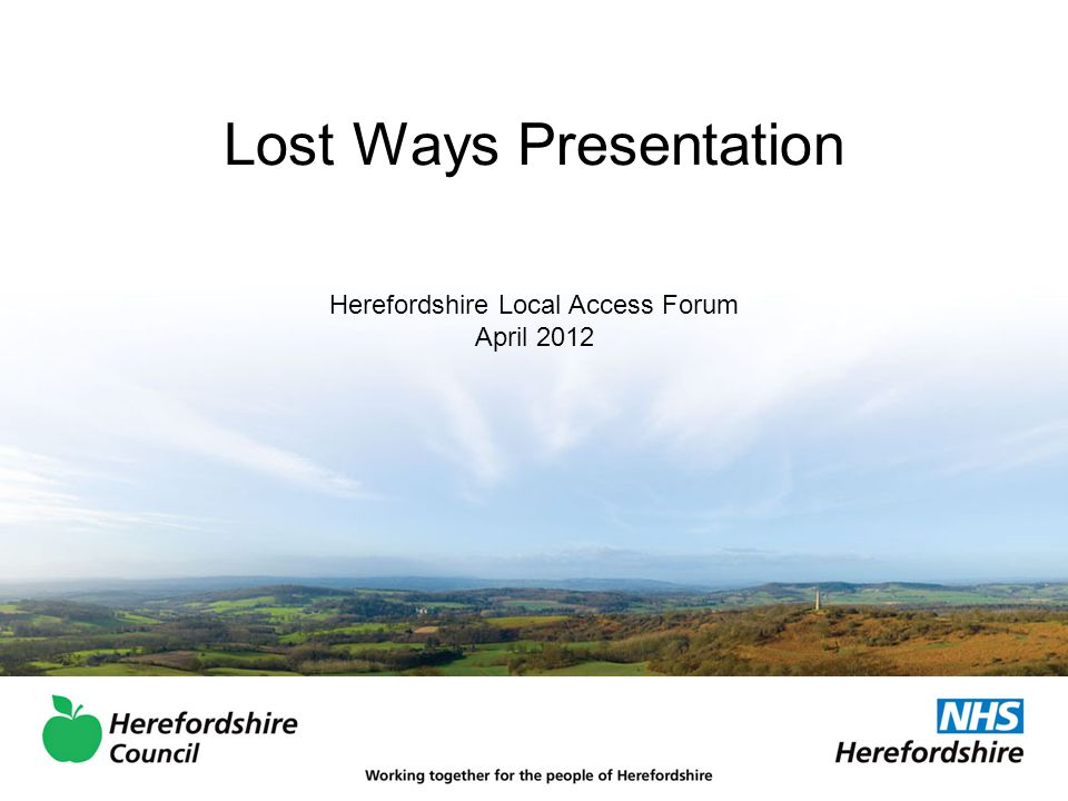 Lost Ways Presentation Herefordshire Local Access Forum April 2012
