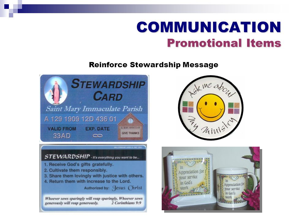 COMMUNICATION Promotional Items Reinforce Stewardship Message
