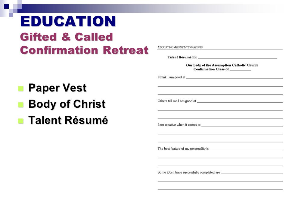 EDUCATION Gifted & Called Confirmation Retreat Paper Vest Paper Vest Body of Christ Body of Christ Talent Résumé Talent Résumé