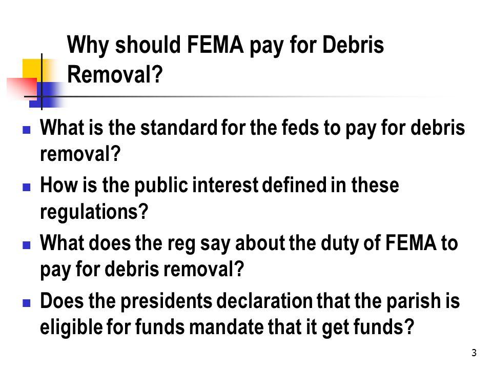 4 What is the Threat.Did FEMA find that the debris were an immediate threat to public health.