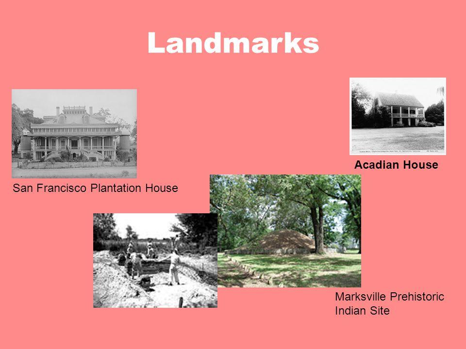 Landmarks Acadian House Marksville Prehistoric Indian Site San Francisco Plantation House