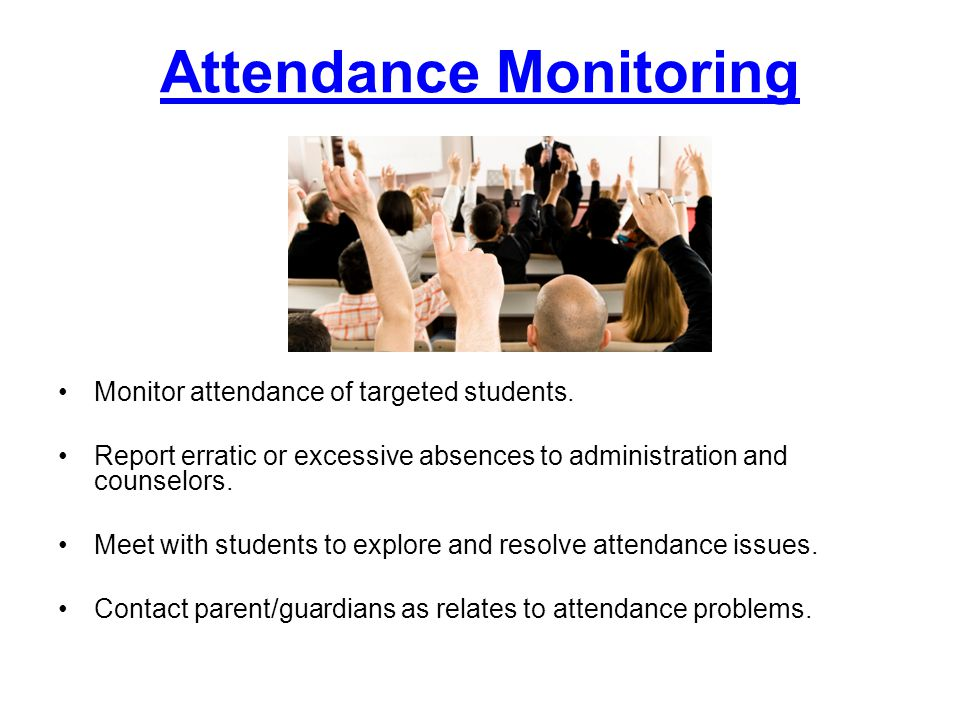 Attendance Monitoring Monitor attendance of targeted students.