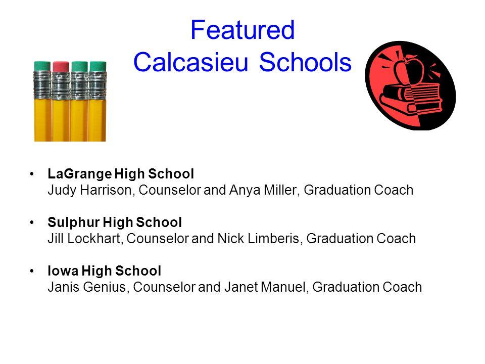 Featured Calcasieu Schools LaGrange High School Judy Harrison, Counselor and Anya Miller, Graduation Coach Sulphur High School Jill Lockhart, Counselo