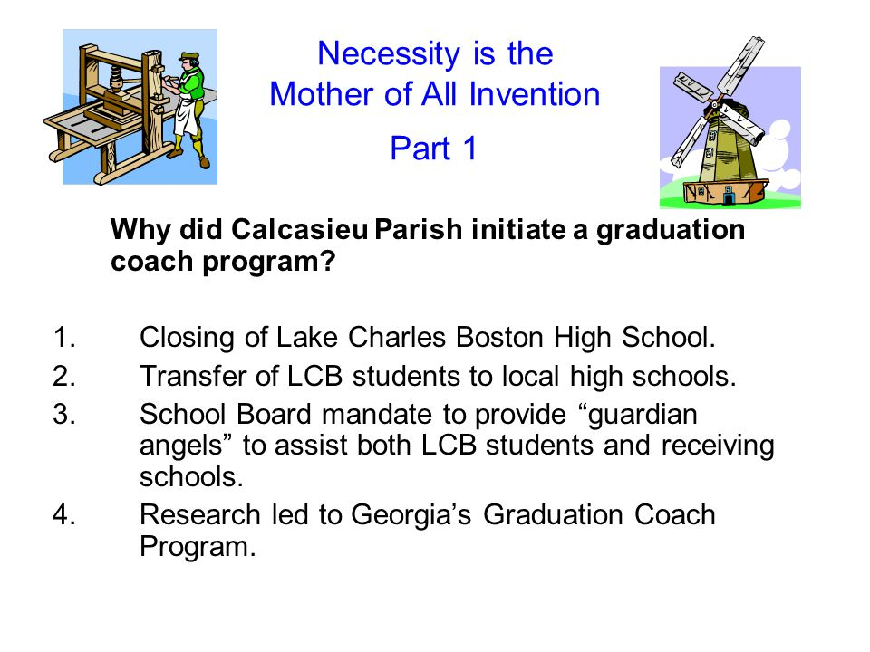 Necessity is the Mother of All Invention Part 1 Why did Calcasieu Parish initiate a graduation coach program.