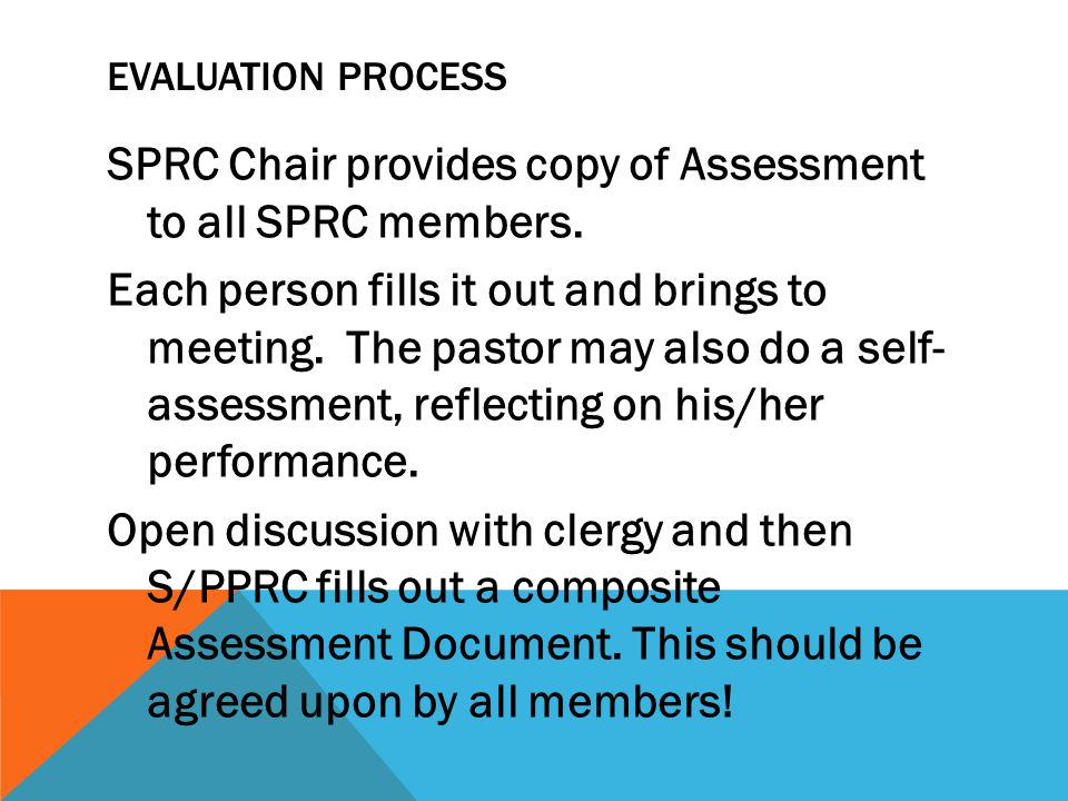 EVALUATION PROCESS SPRC Chair provides copy of Assessment to all SPRC members.
