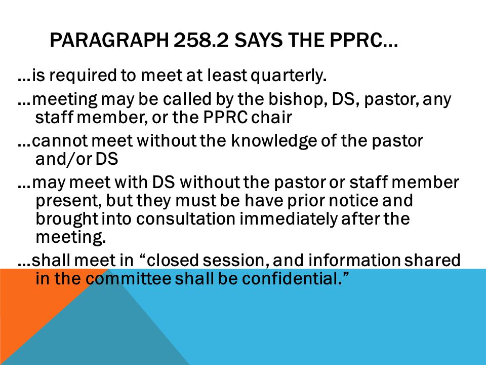 PARAGRAPH 258.2 SAYS THE PPRC… …is required to meet at least quarterly.