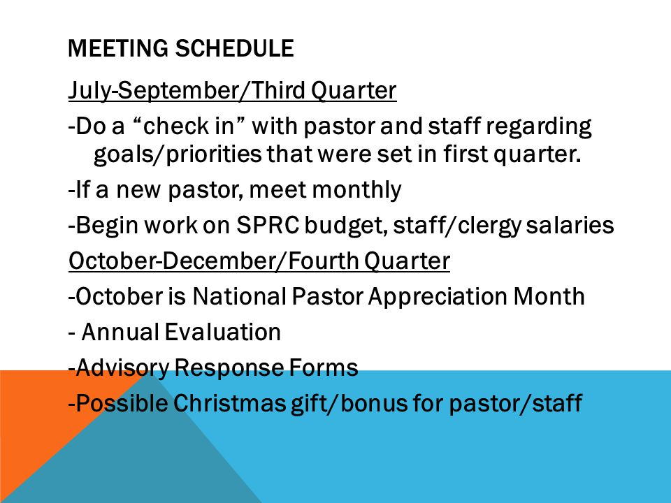 MEETING SCHEDULE July-September/Third Quarter -Do a check in with pastor and staff regarding goals/priorities that were set in first quarter.