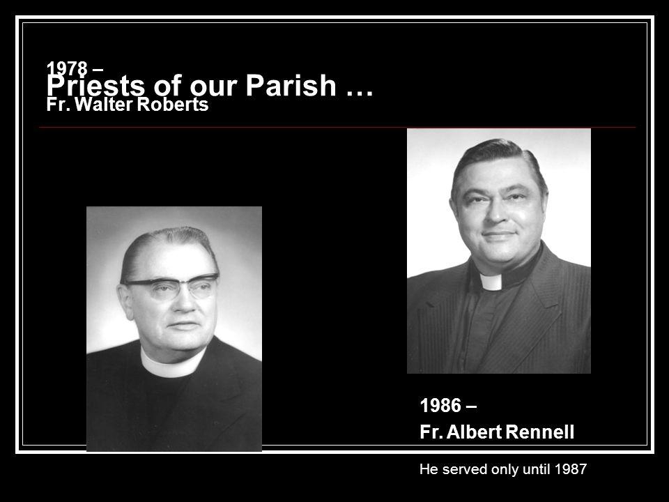1978 – Fr. Walter Roberts 1986 – Fr.