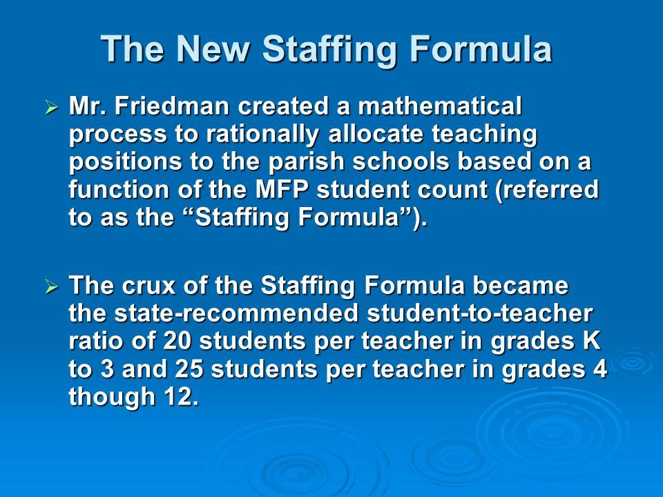 The New Staffing Formula  Mr.