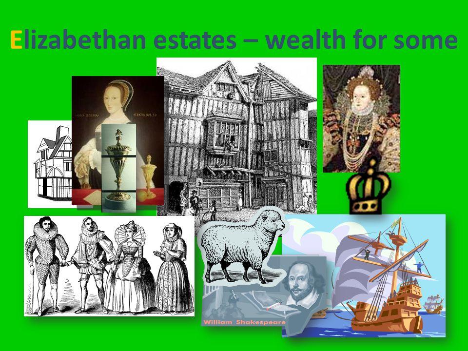 Elizabethan estates – wealth for some