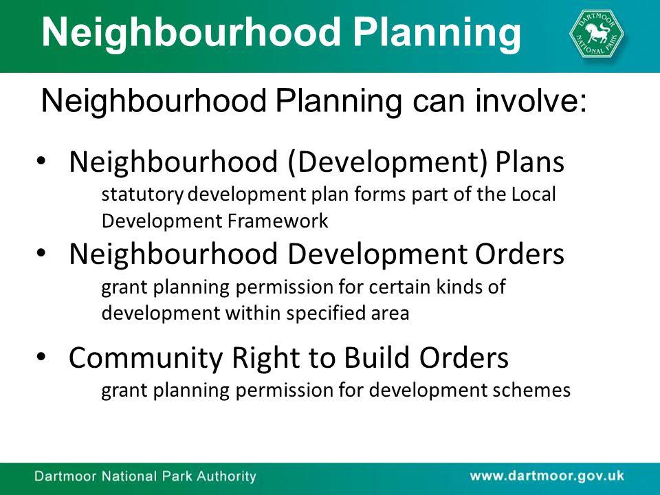 Neighbourhood Planning What is a Neighbourhood Plan.