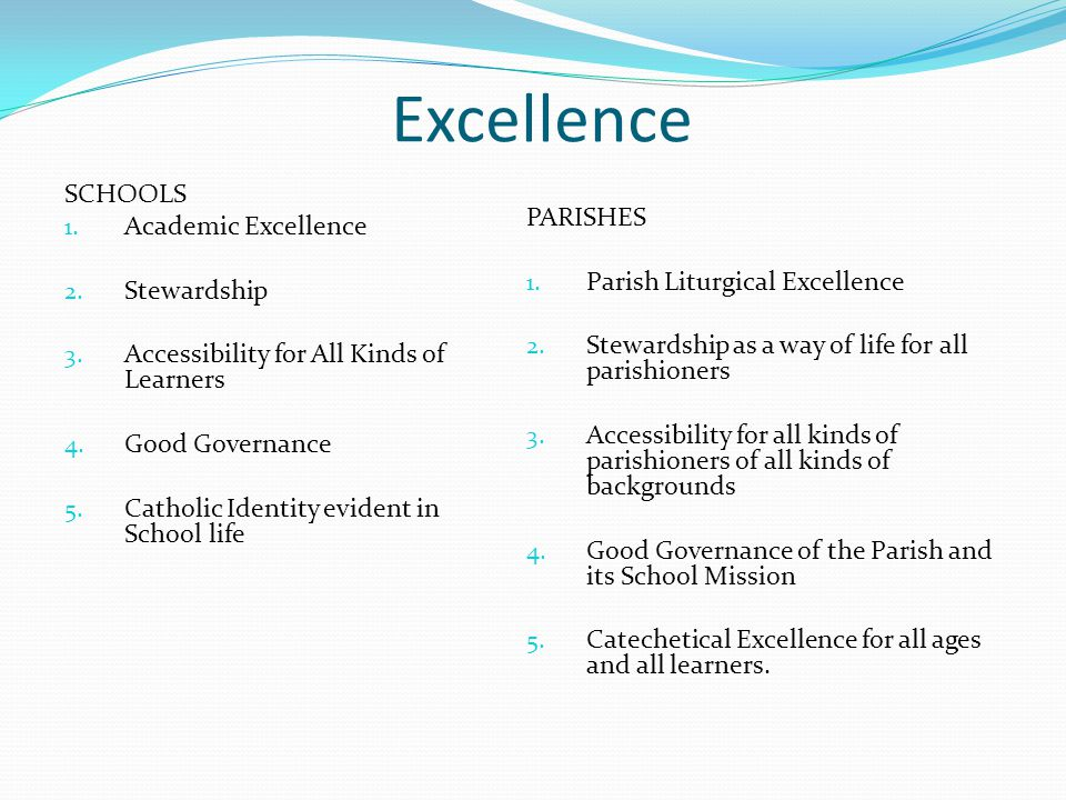 Excellence SCHOOLS 1. Academic Excellence 2. Stewardship 3.