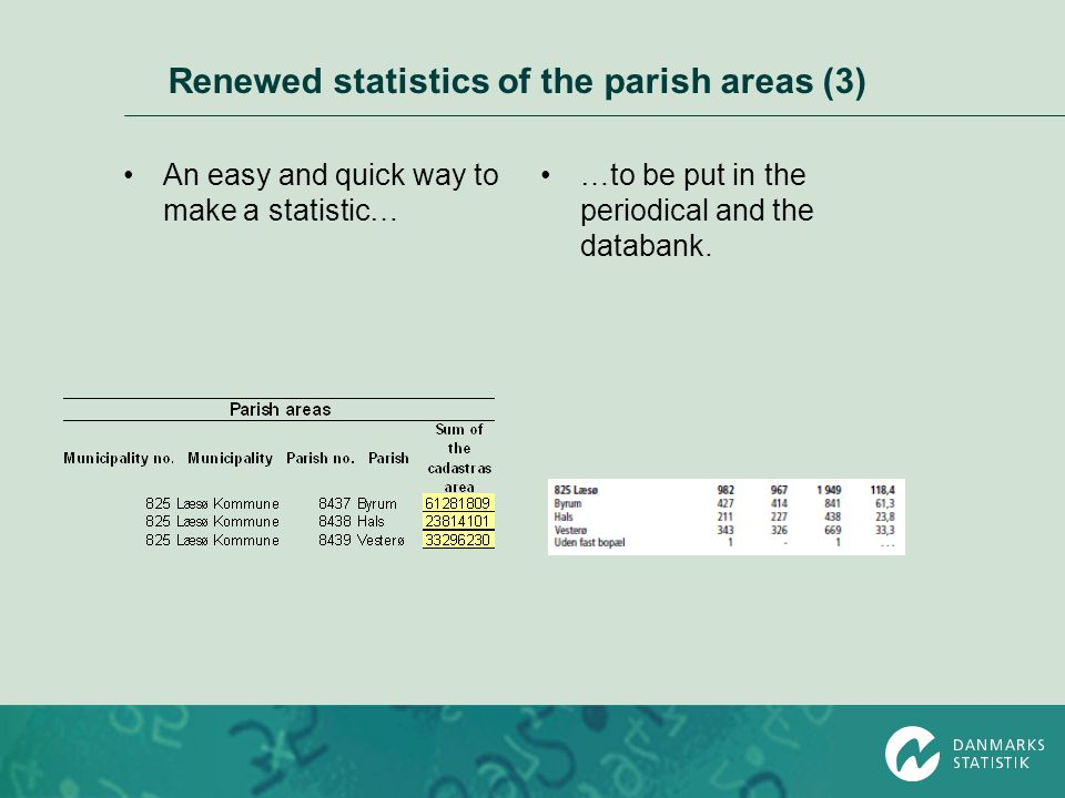 Renewed statistics of the parish areas (3) …to be put in the periodical and the databank. An easy and quick way to make a statistic…