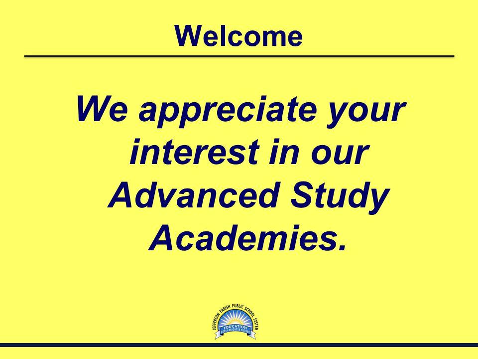 JPPSS Advanced Study Academies Serving Pre K through 5 th grade East Bank Airline Park Academy Metairie Academy West Bank Gretna No.2 Academy Marrero Academy