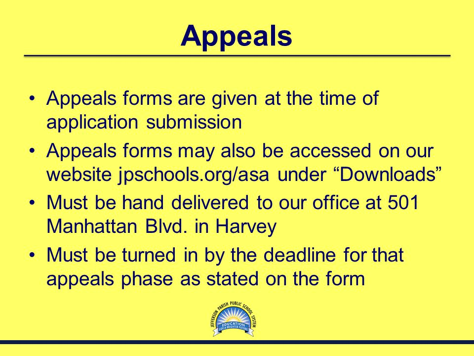 "Appeals Appeals forms are given at the time of application submission Appeals forms may also be accessed on our website jpschools.org/asa under ""Downl"