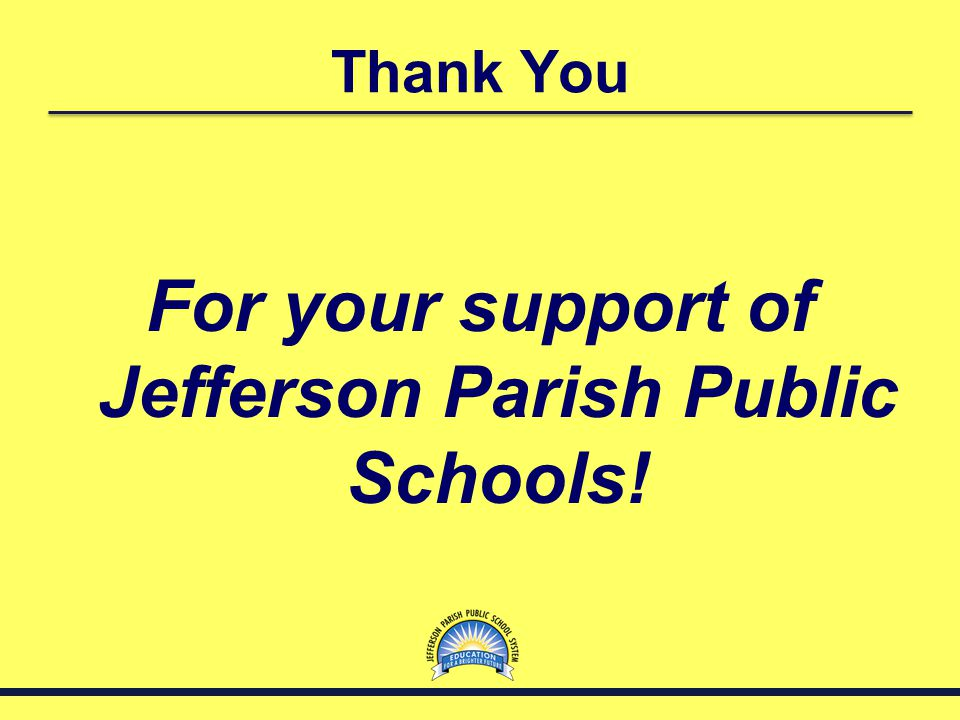 Thank You For your support of Jefferson Parish Public Schools!