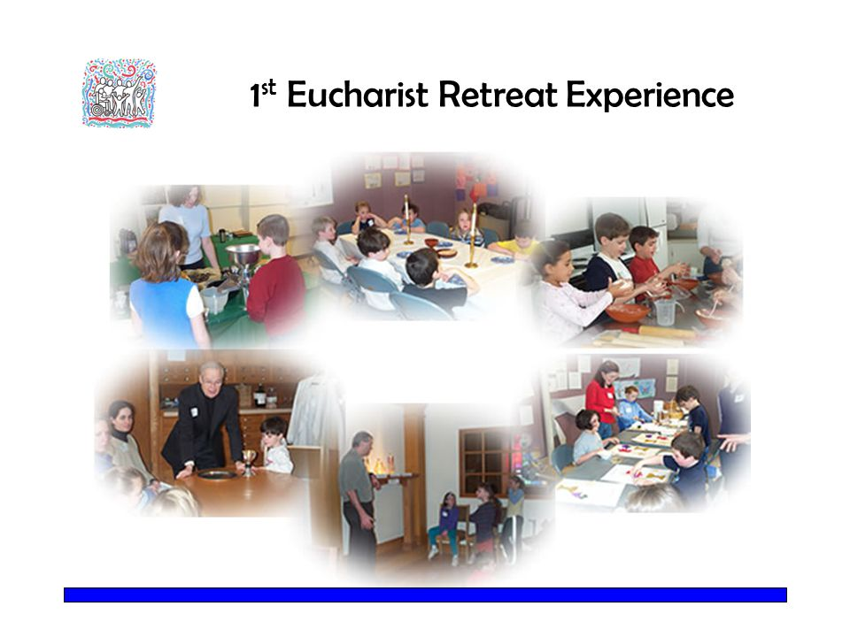1 st Eucharist Retreat Experience
