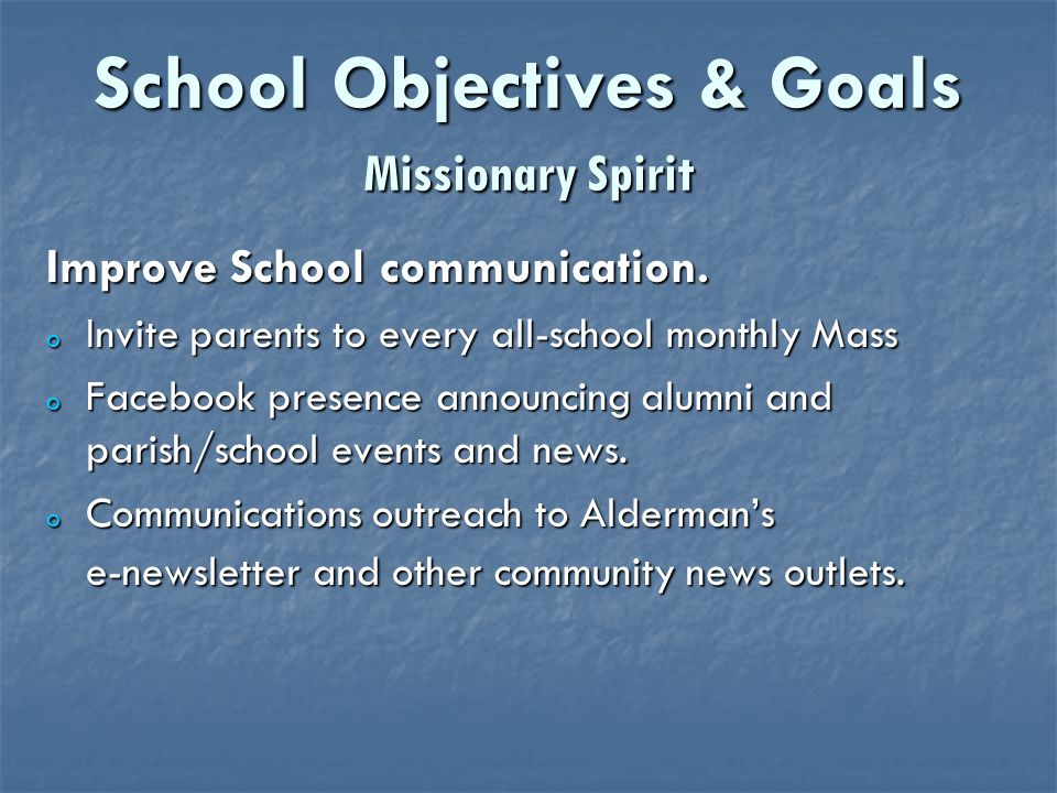 School Objectives & Goals Missionary Spirit Improve School communication.