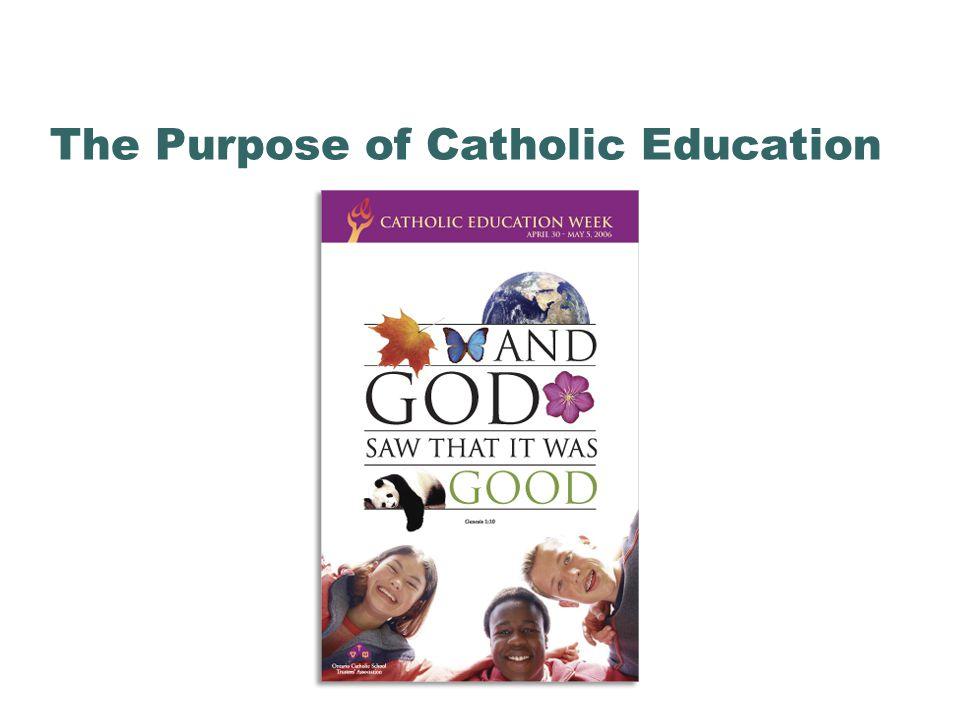 The Purpose of Catholic Education