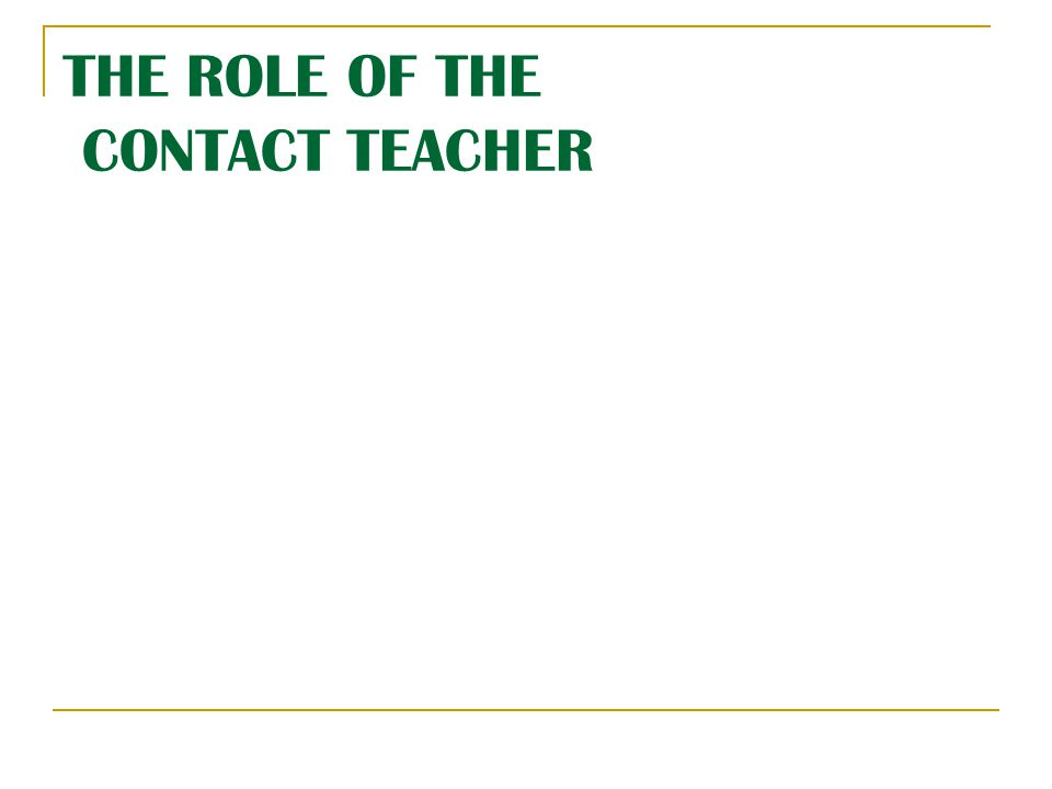 THE ROLE OF THE CONTACT TEACHER
