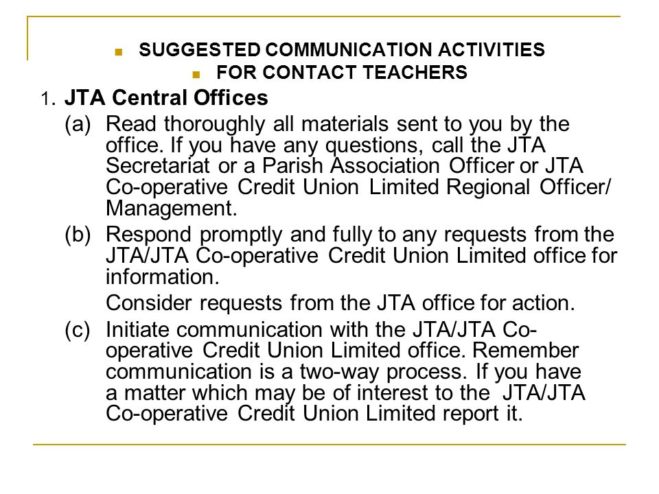SUGGESTED COMMUNICATION ACTIVITIES FOR CONTACT TEACHERS 1.JTA Central Offices (a) Read thoroughly all materials sent to you by the office. If you have