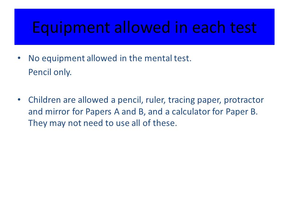 Equipment allowed in each test No equipment allowed in the mental test.