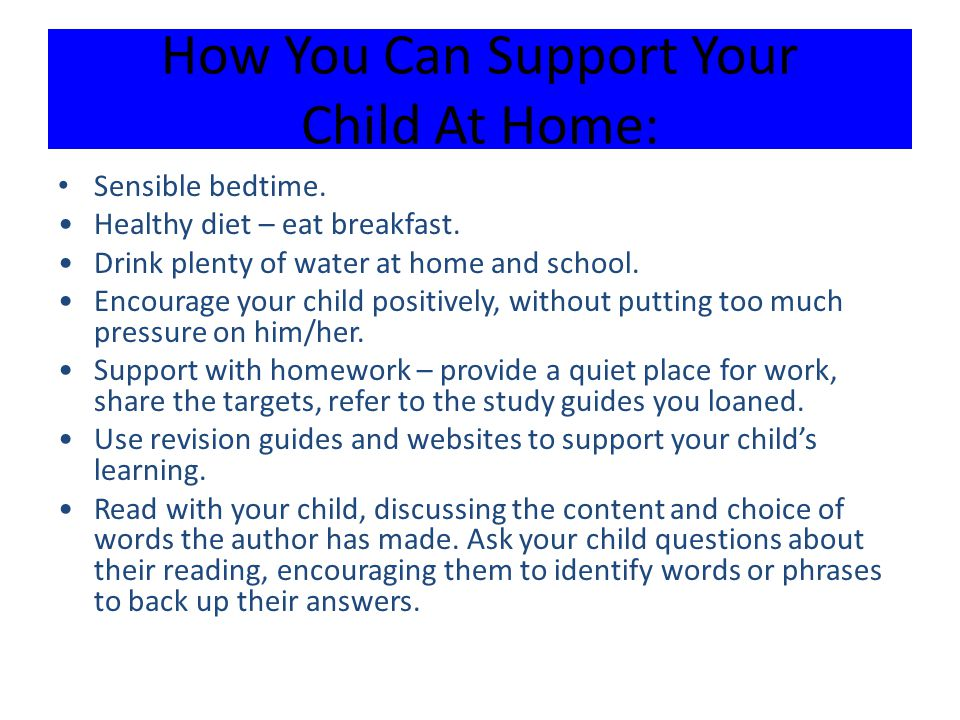 How You Can Support Your Child At Home: Sensible bedtime.