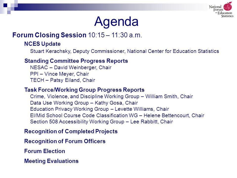 Agenda Forum Closing Session 10:15 – 11:30 a.m.