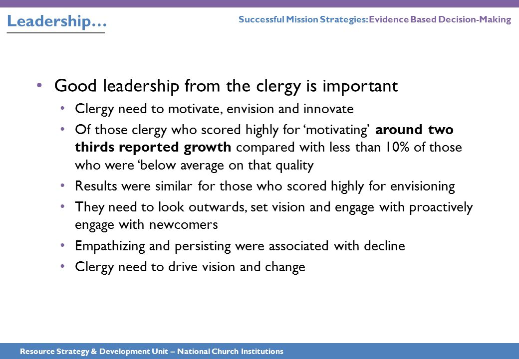 Leadership… Resource Strategy & Development Unit – National Church Institutions Good leadership from the clergy is important Clergy need to motivate,
