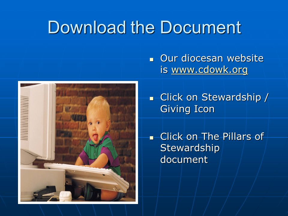 Download the Document Our diocesan website is www.cdowk.org Our diocesan website is www.cdowk.orgwww.cdowk.org Click on Stewardship / Giving Icon Click on Stewardship / Giving Icon Click on The Pillars of Stewardship document Click on The Pillars of Stewardship document