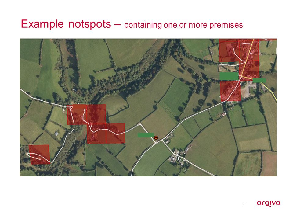7 Example notspots – containing one or more premises