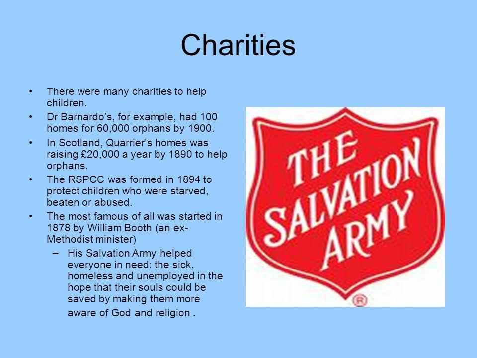 Charities There were many charities to help children.