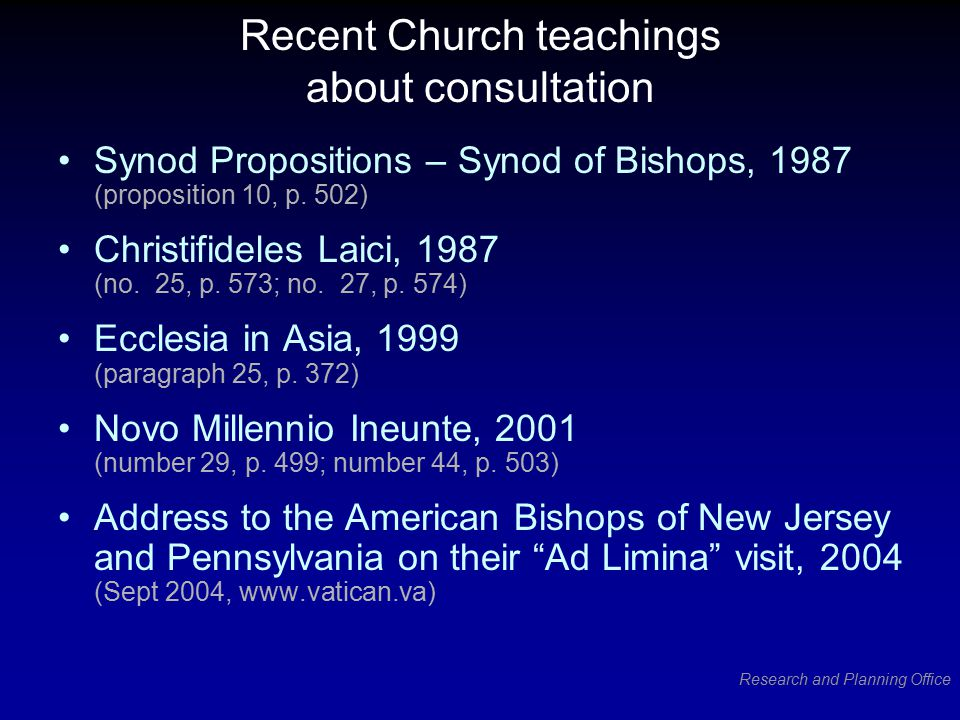 Research and Planning Office Recent Church teachings about consultation Synod Propositions – Synod of Bishops, 1987 (proposition 10, p.