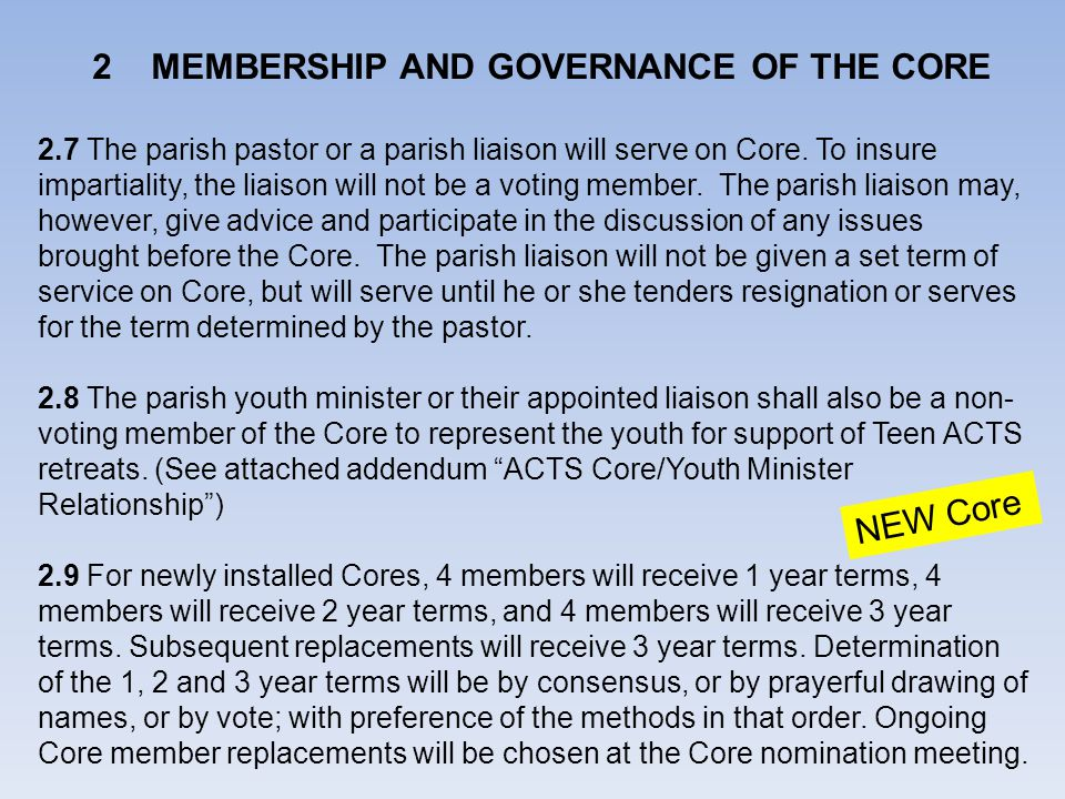 2 MEMBERSHIP AND GOVERNANCE OF THE CORE 2.7 The parish pastor or a parish liaison will serve on Core.